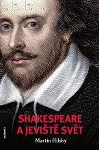 Martin Hilský: Shakespeare a jeviště svět